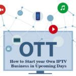 How to Create your Own IPTV Solution in Upcoming Days