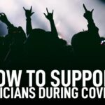 9 Ways To Help Musicians During COVID-19 – Blog   TourGear Designs