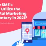 How SME's Can Utilize the Digital Marketing Inventory in 2021 ? – August 31, 2021